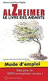 Alzheimer mode d'emploi, le livre des aidants: Mode d'emploi. Nouvelle édition revue et augmentée (9782847952155). Préface de Madeleine Chapsal...