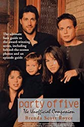 Party of Five: The Unofficial Companion by Brenda Scott Royce (1998-01-24)