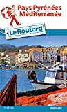 Guide du Routard Pays Pyrénées-Méditerranée