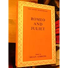 Romeo and Juliet (The Arden Shakespeare. Third Series)