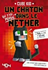 Un chaton dans le Nether par Kid