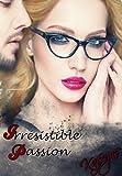 Irrésistible Passion (Irrésistible de Kafryne t. 1) (French Edition)