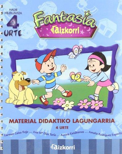 Fantasía 4 urte: Material didaktiko lagungarria. Haur hezkuntza (Proyecto Fantasía)
