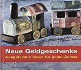 Neue Geldgeschenke! - Ausgefallene Ideen für jeden Anlass (mit Vorlagen!!!)