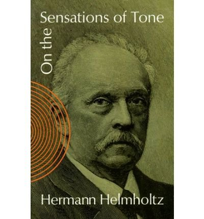 On the Sensations of Tone as a Physiological Basis for the Theory of Music (Dover Books on Music) (Paperback) - Common