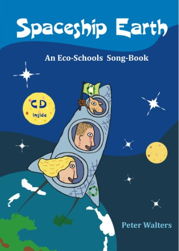 Spaceship Earth: An Eco-Schools Song-Book