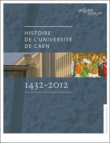 Histoire de l'université de Caen (1432-2012)