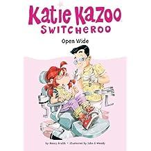 Open Wide #23 (Katie Kazoo, Switcheroo, Band 23)