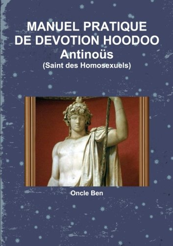 MANUEL PRATIQUE DE DEVOTION HOODOO Antinous