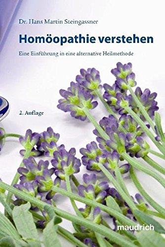 Homöopathie verstehen: Eine Einführung in eine alternative Heilmethode