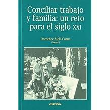 Conciliar trabajo y familia: un reto para el siglo XXI (Libros IESE)