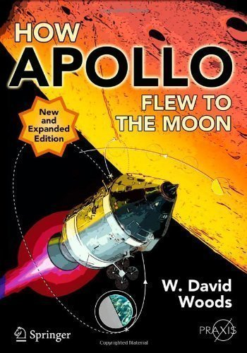 How Apollo Flew to the Moon (Springer Praxis Books / Space Exploration) of Woods, W. David 2nd (second) Revised & enlarg Edition on 12 August 2011