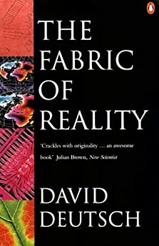 The Fabric of Reality: Towards a Theory of Everything (Penguin Science) by [Deutsch, David]