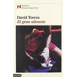 El gran silencio (Áncora & Delfin) de David Torres (6 feb 2003) Tapa dura -- Finalista Premio Nadal 2003