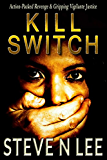 Kill Switch: Action-Packed Revenge & Gripping Vigilante Justice (Angel of Darkness Thriller, Noir & Hardboiled Crime Fiction Book 1) (English Edition)