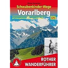 Schwabenkinder-Wege Vorarlberg: Mit Grenzgebieten Tirol und Liechtenstein. Mit GPS-Daten (Rother Wanderführer)