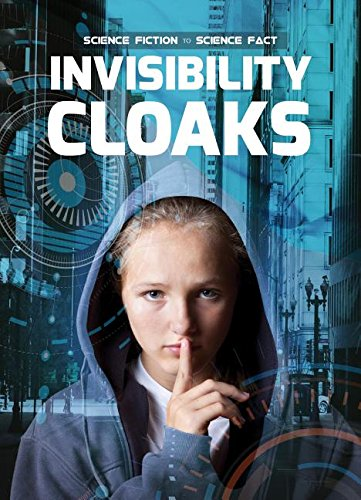 Invisibility Cloaks (Science Fiction to Science Fact)