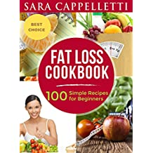 Fat Loss CookBook: 100 simple recipes for beginners (English Edition)