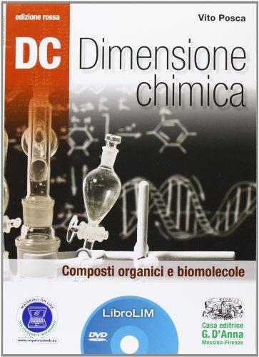 Dc. Dimensione chimica. Composti organici e biomolecole. Ediz. rossaLIM. Per le Scuole superiori. Con espansione online. Con libro