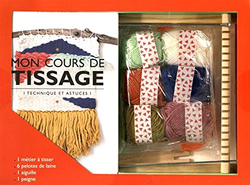 Mon cours de tissage. Techniques et astuces : Avec 1 métier à tisser, 6 pelotes de laine, 1 aiguille, 1 peigne par From Marabout