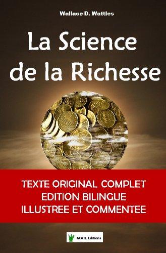 La Science de la Richesse (Idées et Développement Personnel t. 2)
