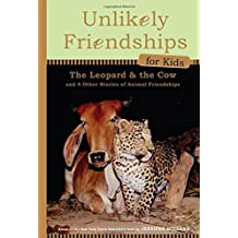 Unlikely Friendships for Kids: The Leopard & the Cow: And Four Other Stories of Animal Friendships by Jennifer S. Holland (2012-05-02)