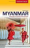 Reiseführer Myanmar: Unterwegs im Land der weißen Elefanten (Trescher-Reihe Reisen)
