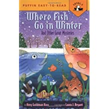 Where Fish Go in Winter: And Other Great Mysteries (Puffin Easy-To-Read - Level 3)