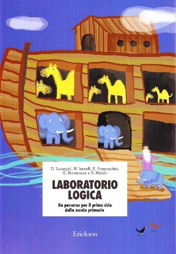 Laboratorio logica. Un percorso per il primo ciclo della scuola elementare