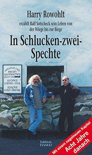 Buchseite und Rezensionen zu 'In Schlucken-zwei-Spechte: Harry Rowohlt erzählt Ralf Sotscheck sein Leben von der Wiege bis zur Biege' von Harry Rowohlt