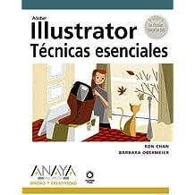 Illustrator: Tecnicas Esenciales/ Essential Techniques