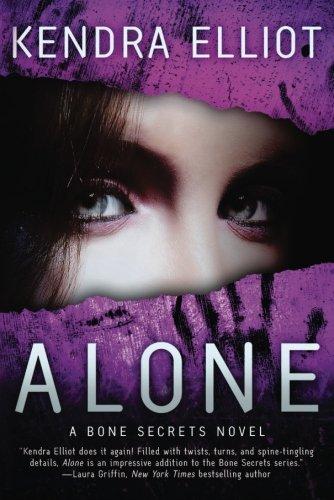 Alone (A Bone Secrets Novel) by Kendra Elliot (2014-01-07)