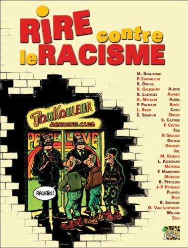 Rire contre le racisme par Frank Margerin, Florence Cestac, Riad Sattouf, Binet, Collectif
