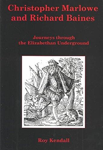 [Christopher Marlowe and Richard Bai: Journeys Through the Elizabethan Underground] (By: Roy Kendall) [published: January, 2004]