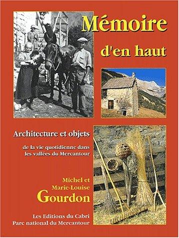 Mémoire d'en haut : Architecture et objets de la vie quotidienne dans les vallées du Mercantour