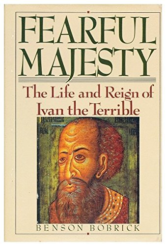 Fearful Majesty: The Life and Reign of Ivan the Terrible by Benson Bobrick (1987-09-02)