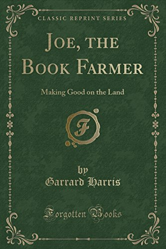 joe-the-book-farmer-making-good-on-the-land-classic-reprint