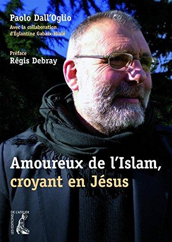 Amoureux de l'Islam, croyant en Jésus par Eglantine Gabaix-Hialé