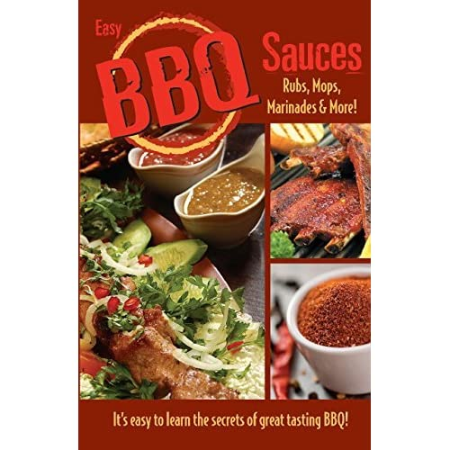Easy BBQ Sauces, Rubs, Mops, Marinades and More! by Golden West Publishers (2006-11-01)