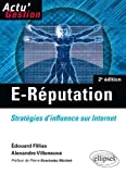 E-Réputation : Stratégies d'influence sur Internet by Edouard Fillias;Alexandre Villeneuve(2012-12-11)
