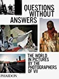 Questions without Answers: The World in Pictures from the Photographers of VII