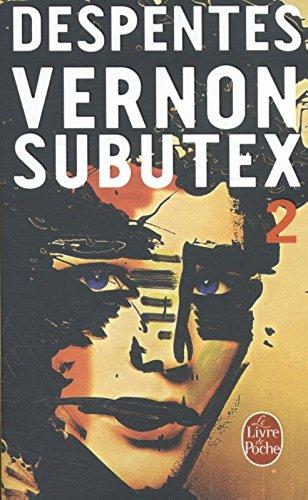 Vernon Subutex . Tome 2 : roman / Virginie Despentes.- [Paris] : Librairie générale française , DL 2016, cop. 2015