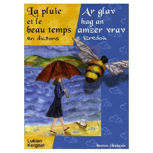 La pluie et le beau temps en dictons : Edition bilingue français-breton