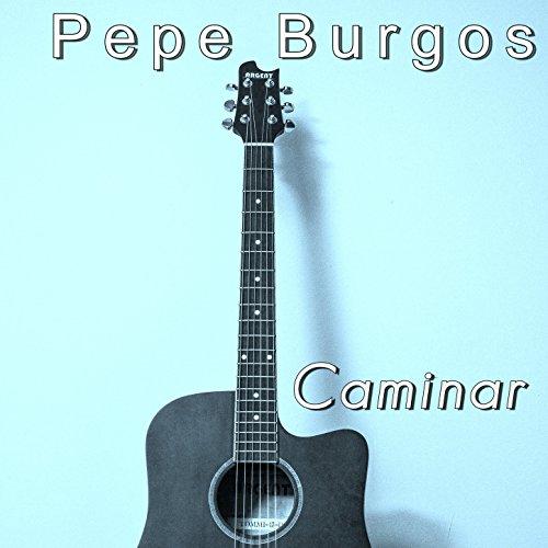 Caminar de Pepe Burgos en Amazon Music - Amazon.es