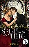 Lord Everhams Spiel um die Liebe (Historical Love-Reihe 7)