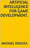 Artificial Intelligence For Game Development.