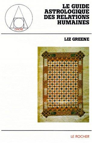 Le Guide astrologique des relations humaines par Liz Greene