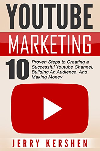 youtube-youtube-marketing-10-proven-steps-to-creating-a-successful-youtube-channel-building-an-audie