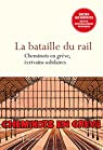 La bataille du rail : Cheminots en grève, écrivains solidaires par Szac