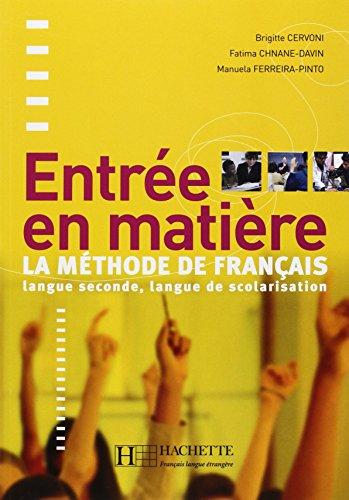 Entrée en matière : La méthode de français pour adolescents nouvellement arrivés